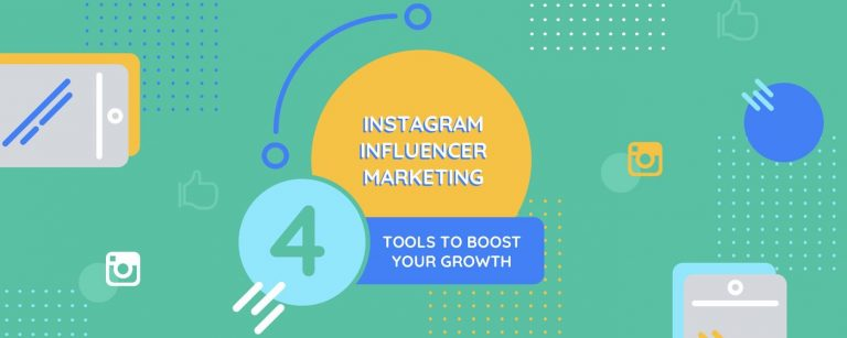 Instagram Influencer Marketing: The 4 Tools to Boost Your Growth