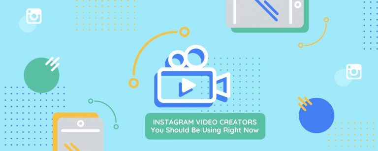 Top 7 Instagram Video Creators You Should Be Using Right Now